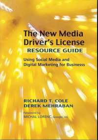 The New Media Driver's License : Using Social Media and Digital Marketing for Business