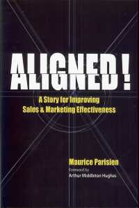Aligned! : A Story for Improving Sales & Marketing Effectiveness