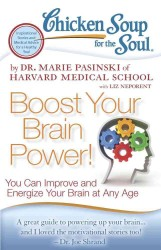 Chicken Soup for the Soul Boost Your Brain Power! : You Can Improve and Energize Your Brain at Any Age (Chicken Soup for the Soul) (1ST)