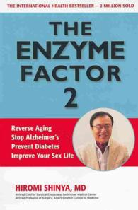 The Enzyme Factor 2 : Reverse Aging, Stop Alzheimers, Prevent Diabetes, Improve Your Sex Life
