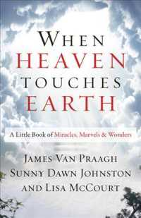 When Heaven Touches Earth : A Little Book of Miracles, Marvels, and Wonders