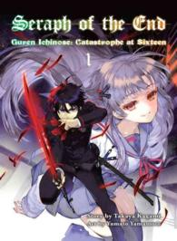 Seraph of the End 1 : Guren Ichinose: Catastrophe at Sixteen (Seraph of the End)