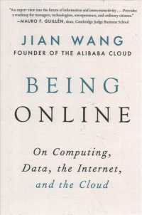 Being Online : On Computing, Data, the Internet, and the Cloud