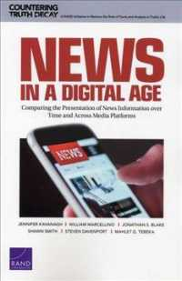 News in a Digital Age : Comparing the Presentation of News Information over Time and Across Media Platforms (Countering Truth Decay)