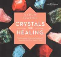 Crystals for Healing (6-Volume Set) : The Complete Reference Guide with Remedies for Mind, Heart & Soul (Unabridged)