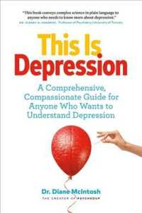 This Is Depression : A Comprehensive, Compassionate Guide for Anyone Who Wants to Understand Depression