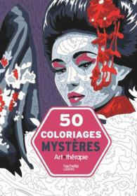 50 COLORIAGES MYSTERES (ART-THERAPIE)