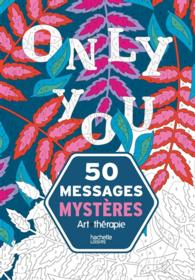 50 MESSAGES MYSTERES (ART-THERAPIE)