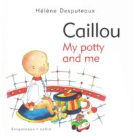 Caillou My Potty and Me (BRDBK)