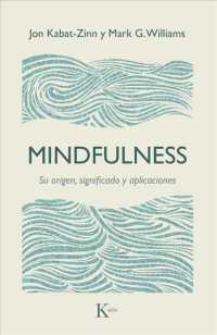 Mindfulness : Su Origen, Significado Y Aplicaciones / Origin, Meaning and Applications