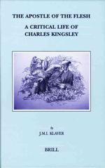 The Apostle of the Flesh : A Critical Life of Charles Kingsley ...