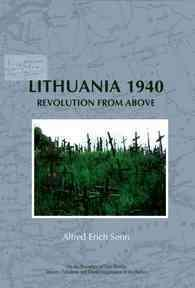 Lithuania 1940 : Revolution from above (On the Boundary of Two Worlds: Identity, Freedom, and Moral Imagination in the Baltics)