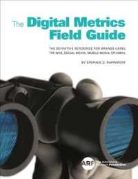 The Digital Metrics Field Guide : The Definitive Reference for Brands Using the Web, Social Media, Mobile Media, or Email