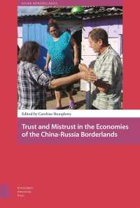 Trust and Mistrust in the Economies of the China-Russia Borderlands (Asian Borderlands)