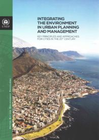 Integrating the Environment in Urban Planning and Management : Key Principles and Approaches for Cities in the 21st Century