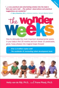 The Wonder Weeks : How to Stimulate Your Baby's Mental Development and Help Him Turn His 10 Predictable, Great, Fussy Phases into Magical Leaps Forwar (Updated)