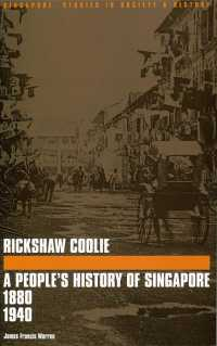 Rickshaw Coolie : A People's History of Singapore 1880 1940