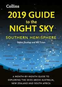 2019 Guide to the Night Sky Southern Hemisphere: A month-by-month guide to exploring the skies above Australia, New Zealand and South Africa