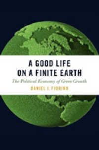A Good Life on a Finite Earth : The Political Economy of Green Growth (Studies in Comparative Energy and Environmental Politics)