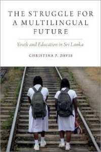 The Struggle for a Multilingual Future : Youth and Education in Sri Lanka (Oxf Studies in Anthropology of Language)