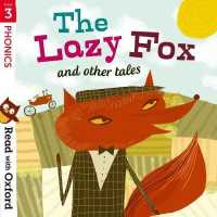 Read with Oxford: Stage 3: Phonics: the Lazy Fox and Other Tales (Read with Oxford) -- Paperback / softback