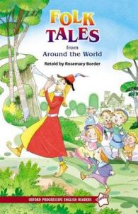 Oxford Progressive English Readers: Starter Level: Folk Tales from around the World (Oxford Progressive English Readers) -- Paperback