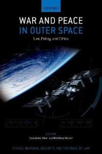 War and Peace in Outer Space : Law, Policy, and Ethics (Ethics National Security Rule Law)