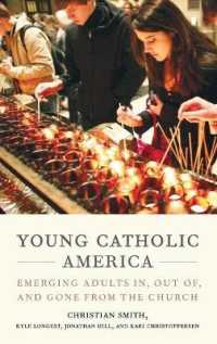 Young Catholic America : Emerging Adults In, Out Of, and Gone from the Church