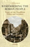Remembering the Roman People : Essays on Late-Republican Politics and Literature (Reprint)