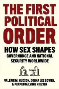 The First Political Order : How Sex Shapes Governance and National Security Worldwide