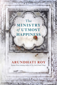 Ministry of Utmost Happiness : Longlisted for the Man Booker Prize 2017 -- Paperback