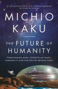 Future of Humanity : Terraforming Mars, Interstellar Travel, Immortality, and Our Destiny Beyond -- Hardback