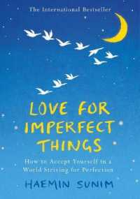 Love for Imperfect Things : The Sunday Times Bestseller: How to Accept Yourself in a World Striving for Perf -- Hardback