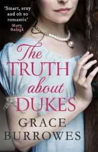 The Truth About Dukes: 'Smart, sexy, and oh-so-romantic' Mary Balogh (Rogues to Riches)