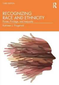 人種・エスニシティ社会学入門(第3版)<br>Recognizing Race and Ethnicity : Power, Privilege, and Inequality (3 New)