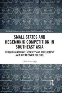 Small States and Hegemonic Competition in Southeast Asia : Pursuing Autonomy, Security and Development Amid Great Power Politics