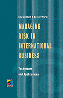 Managing Risk in International Business : Techniques and Applications