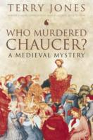 Who Murdered Chaucer? -- Paperback / softback
