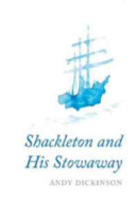 Shackleton and His Stowaway