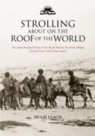 Strolling about on the Roof of the World : The First Hundred Years of the Royal Society for Asian Affairs Formerly Royal Central Asian Society
