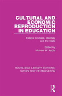 Cultural and Economic Reproduction in Education : Essays on Class, Ideology and the State (Routledge Library Editions: Sociology of Education)