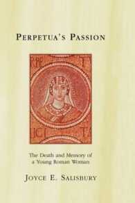 Perpetua's Passion : The Death and Memory of a Young Roman Woman