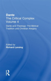 Dante and Theology : The Biblical Tradition and Christian Allegory (Dante the Critical Complex, Volume 4)