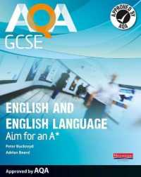 AQA GCSE English and English Language Student Book: Aim for an A* (AQA GCSE English, Language, & Literature)