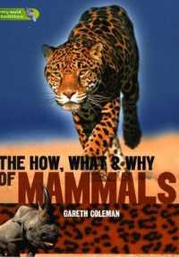 Literacy World Satellites Non Fic Stage 3 The How, What and Why of Mammals (Literacy World Satellites)