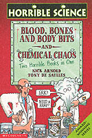 Blood, Bones and Body Bits AND Chemical Chaos