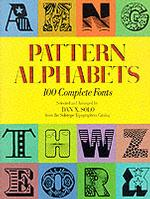 Pattern Alphabets : 100 Complete Fonts (Dover Pictorial Archive Series)