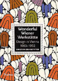 Wonderful Wiener Werkstatte : Design in Vienna 1903-1932 -- Hardback