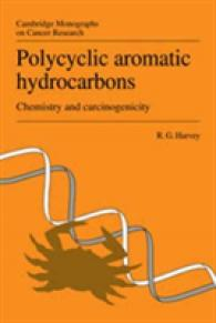 Polycyclic Aromatic Hydrocarbons: Chemistry and Carcinogenicity (Cambridge Monographs on Cancer Research)