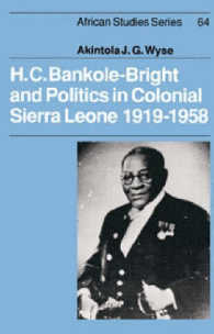 H.C. Bankole-Bright and Politics in Colonial Sierra Leone, 1919-1958 (African Studies Series)